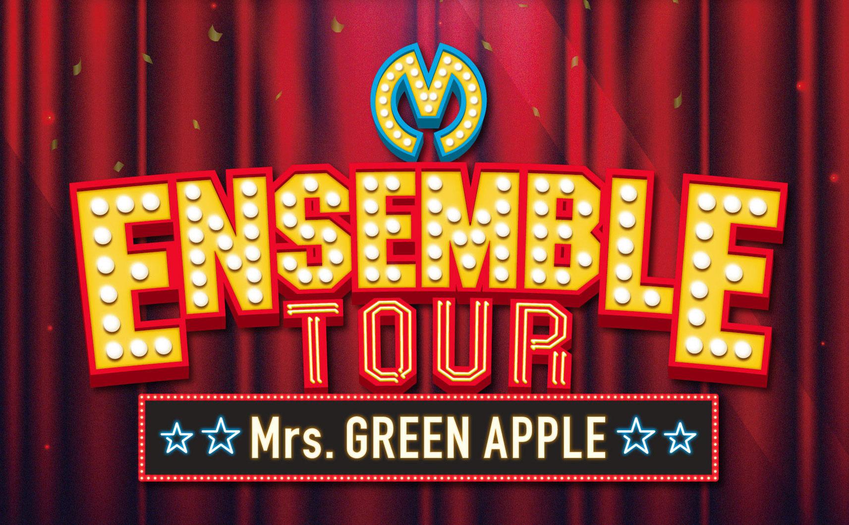 ENSEMBLE TOUR / Mrs.GREEN APPLE