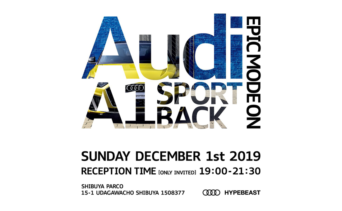 Audi A1 SPORT BACK RECEPTION produced by HYPEBEAST